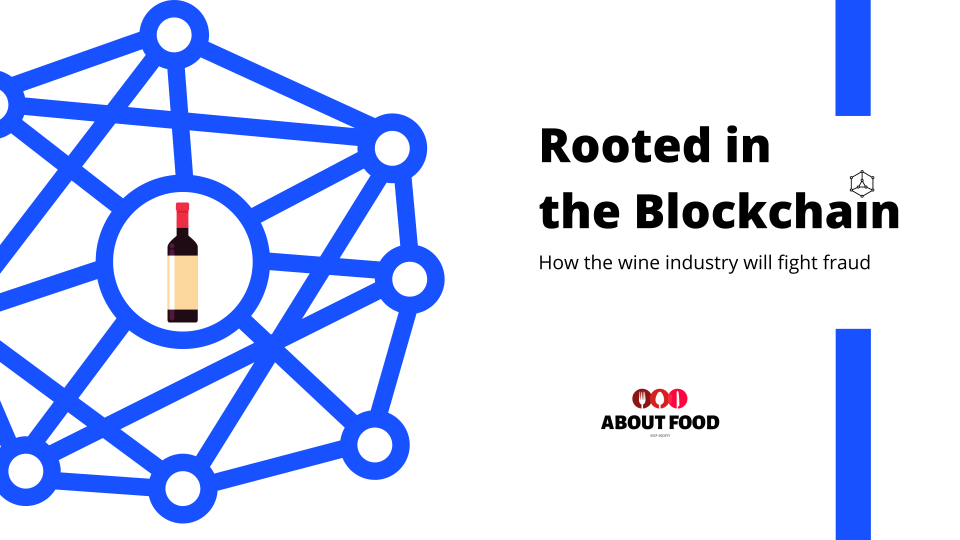 """""""Rooted in the blockchain""""  How the wine industry will fight fraud"""